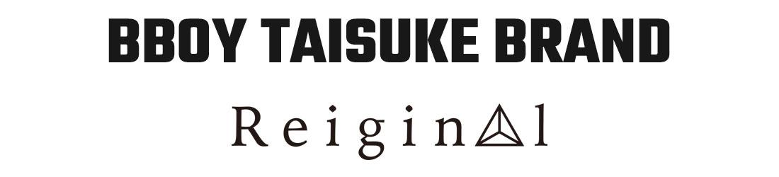 BBOY TAISUKE BRAND REIGINAL レイジナル