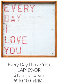 Every Day I Love You】LAP109-OR