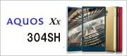 AQUOS Xx 304SH
