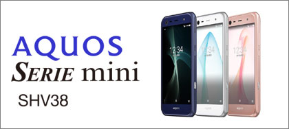 AQUOS SERIE mini SHV38