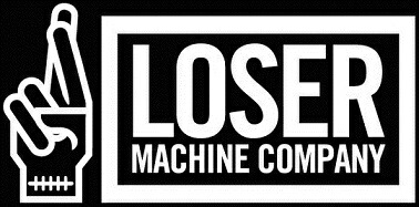 LOSER MACHINE ルーザーマシン