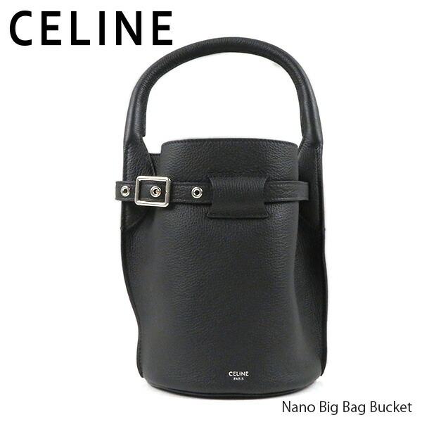 CELINE セリーヌ Nano Big Bag Bucket 187243A4U