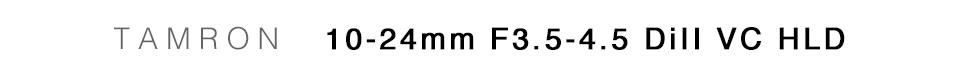 TAMRON (タムロン) 10-24mm F3.5-4.5 DiII VC HLD B023E(キヤノン用)