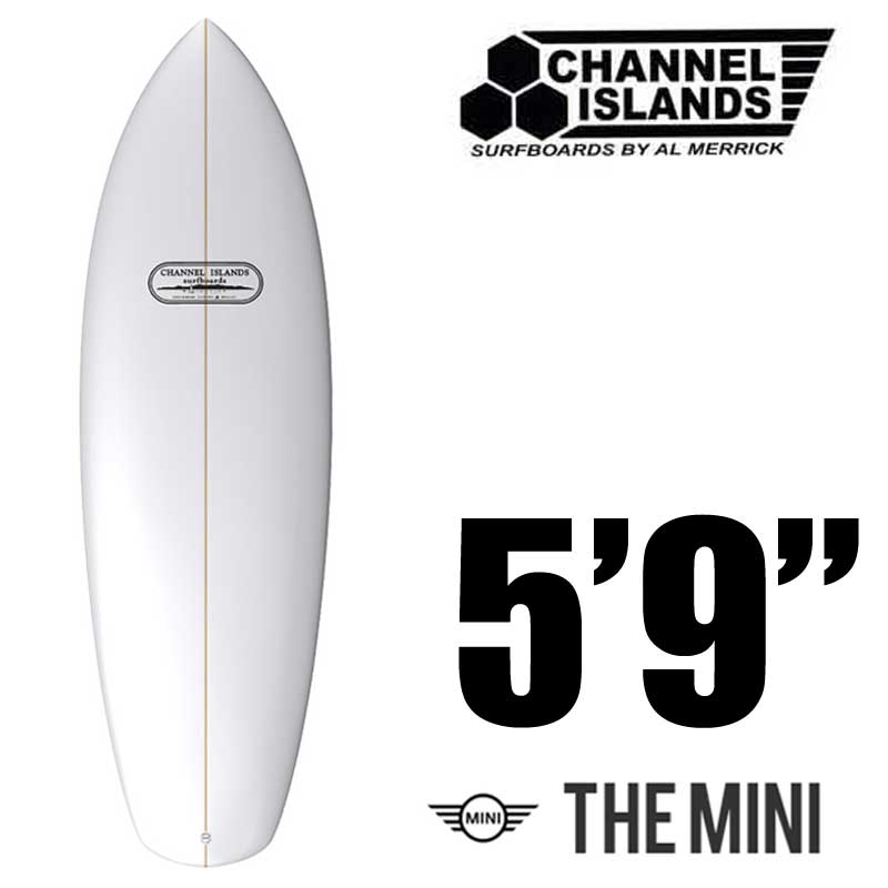 The Mini 5'9 CHANNEL ISLANDS