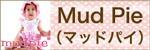 MudPie/マッドパイ