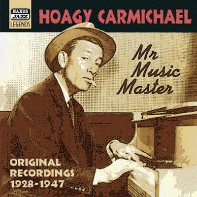 ホーギー・カーマイケル(1899-1981): ミスター・ミュージック・マスター