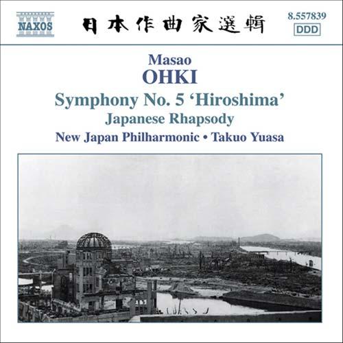 大木 正夫(1901-1971): 交響曲 第5番「ヒロシマ」/ 日本狂詩曲