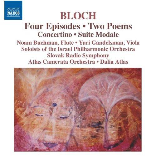 ブロッホ (1880-1959): 4つのエピソード/2つの詩曲/ コンチェルティーノ/モーダル組曲