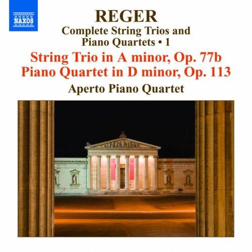 レーガー(1873-1916): 弦楽三重奏&ピアノ四重奏全集 第1集
