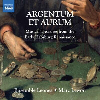 ARGENTUM ET AURUM - 銀と金 〜  初期ルネッサンスのハプスブルク家音楽集