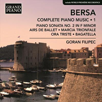 ベルサ(1873-1934): 〈ピアノ作品全集 第1集〉 ピアノ・ソナタ 第2番 ヘ短調/ 古い方法で/凱旋行進曲/ 悲しみに/バガテル 他