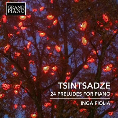 ツィンツァーゼ(1925-1991): 24の前奏曲