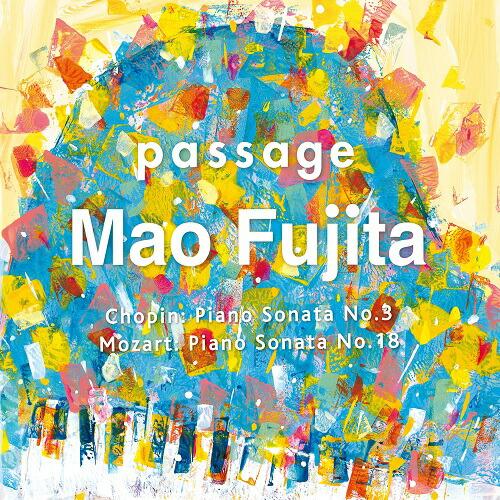 passage  ショパン:ピアノ・ソナタ 第3番/ モーツァルト:ピアノ・ソナタ 第18番 他 藤田真央(ピアノ)