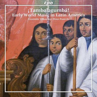Tambalagumba 〜 ラテン・アメリカの<br>アーリー・ワールド・ミュージック