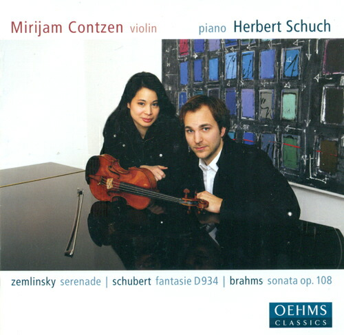 ツェムリンスキー:セレナード イ長調 ブラームス:ヴァイオリン・ソナタ第3番 シューベルト:幻想曲 Op.159