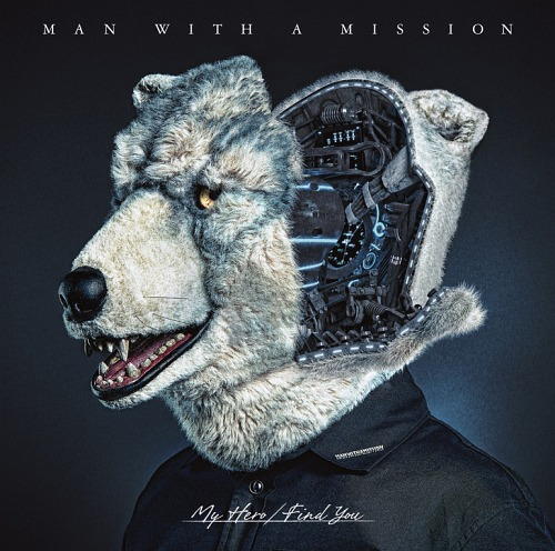 My Hero/Find You [DVD付初回限定盤][CD] / MAN WITH A MISSION