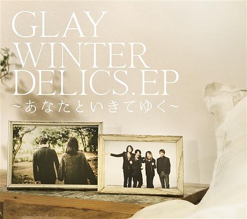 WINTERDELICS.EP〜あなたといきてゆく〜 [CD+DVD][CD] / GLAY