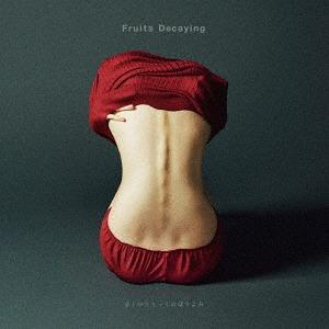 Fruits Decaying [特典CD付初回限定盤 A][CD] / ぼくのりりっくのぼうよみ