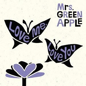 Love me Love you [DVD付初回限定盤][CD] / Mrs. GREEN APPLE