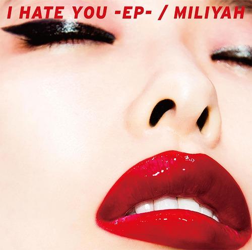 I HATE YOU E.P. [DVD付初回限定盤][CD] / 加藤ミリヤ