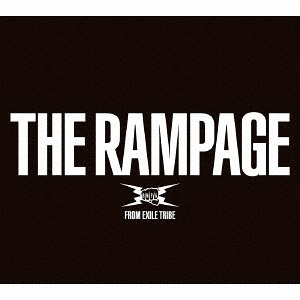 THE RAMPAGE [2CD+2DVD][CD] / THE RAMPAGE from EXILE TRIBE