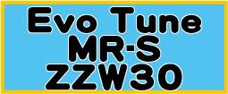 EvoTuneMR-S ZZW30