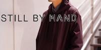 STILL BY HAND(スティル バイ ハンド)
