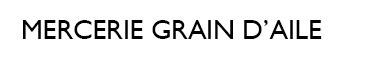 MERCERIE GRAIN D'AILE