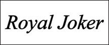 Royal Joker【ロイヤルジョーカー】