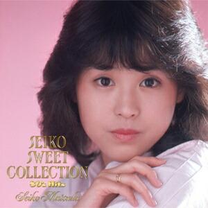 松田聖子 スイート・コレクション〜80's ヒッツ