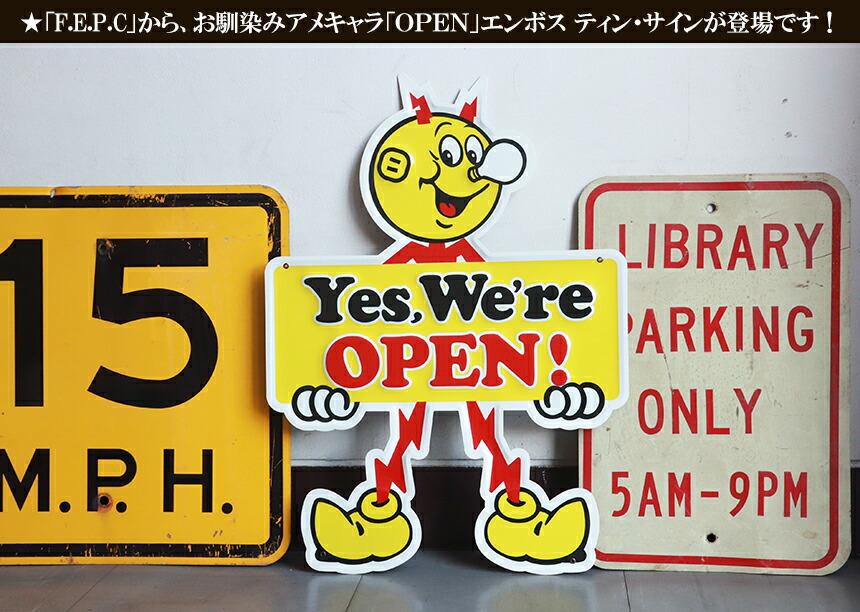 F.E.P.C 看板 ティン サイン 「Yes We're OPEN」メタルサイン FEPC アメキャラ看板