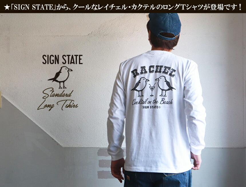 SIGN STATE ヘビーボディ レイチェル・カクテル ロングTシャツ サインステート メンズ アメカジ