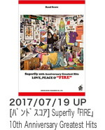 Superfly 10th Anniversary Greatest Hits『FIRE』