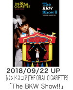 THE ORAL CIGARETTES「The BKW Show!!」