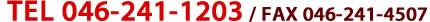 TEL 046-241-1203 /FAX046-241-4507