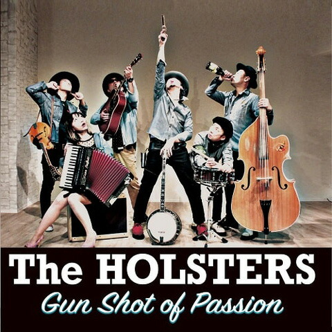 The HOLSTERS / Gun Shot of Passion