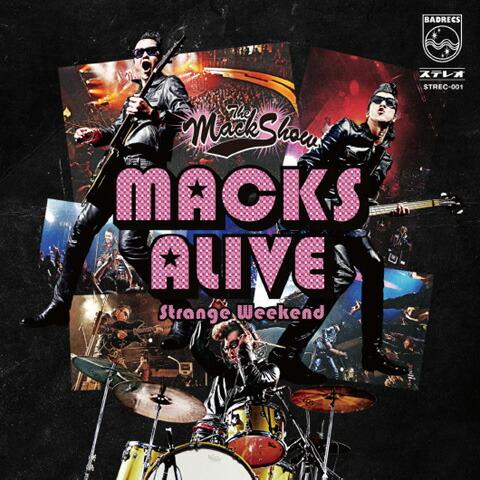 THE MACKSHOW / MACKS ALIVE -Strange Weekend-