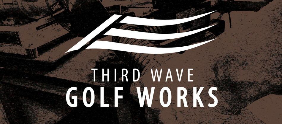 ThirdWave Golf WORKS〜サードウェイブ ゴルフワークス