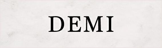 """""""DEMI"""""""