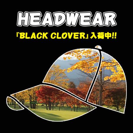 注目のヘッドウェアブランド「BLACK CLOVER」