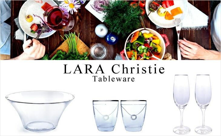 LARA Christie ララクリスティーのテーブルウェアコレクション。グラス、ボウルなど